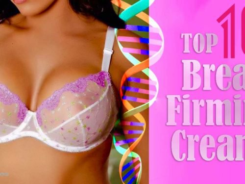 Top 9 Breast Firming Creams Widely Known For Being Effective